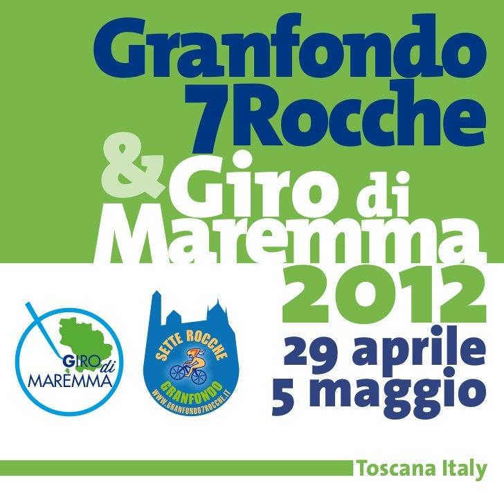Granfondo       7Rocche     &Giro di     Maremma           2012           29 aprile           5 maggio  GIROdiMAREMMA     ...