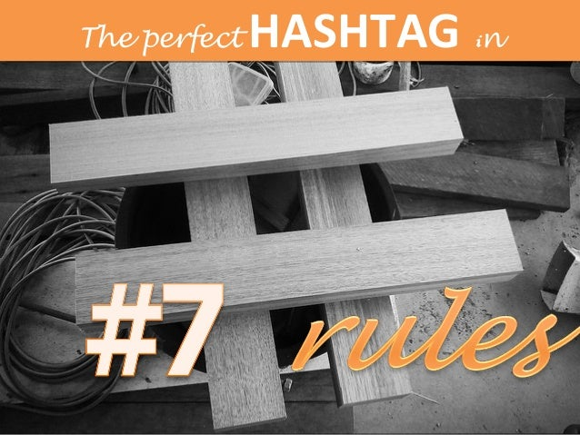 7 rules to create the perfect hashtag
