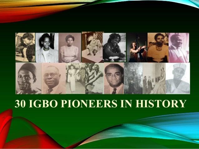 30 IGBO PIONEERS IN HISTORY