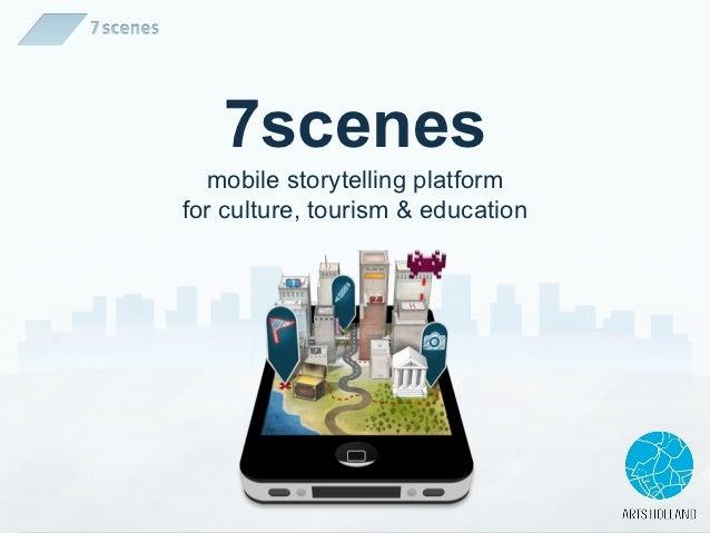 7scenes  mobile storytelling platformfor culture, tourism & education