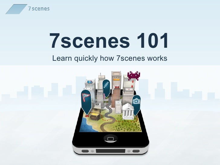 7scenes 101Learn quickly how 7scenes works