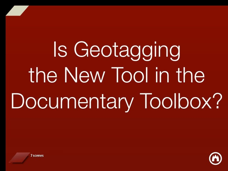 Is Geotagging  the New Tool in the Documentary Toolbox?