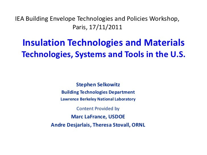 IEA Building Envelope Technologies and Policies Workshop,                    Paris, 17/11/2011  Insulation Technologies an...
