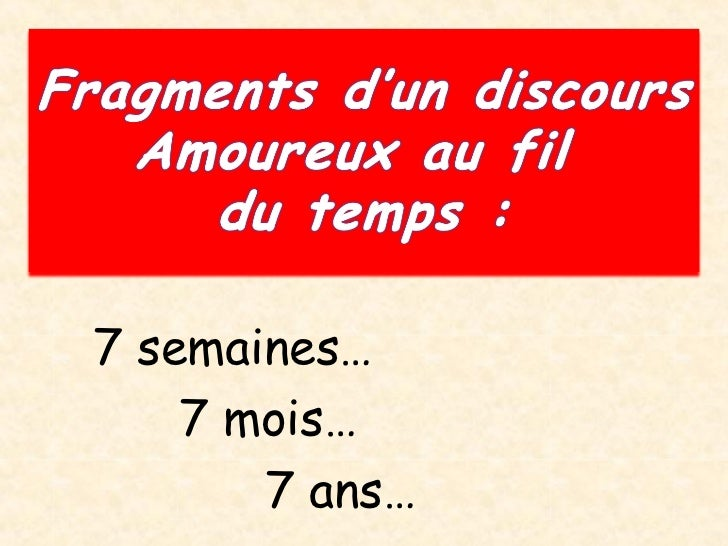 7 semaines… 7 mois… 7 ans…