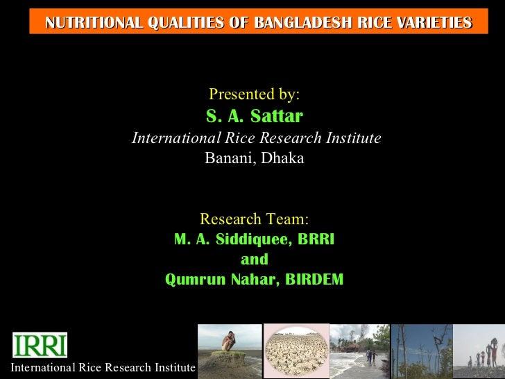 NUTRITIONAL QUALITIES OF BANGLADESH RICE VARIETIES                                        Presented by:                   ...