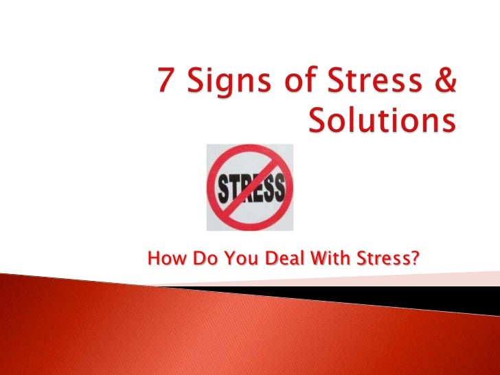 7 Signs of Stress & Solutions