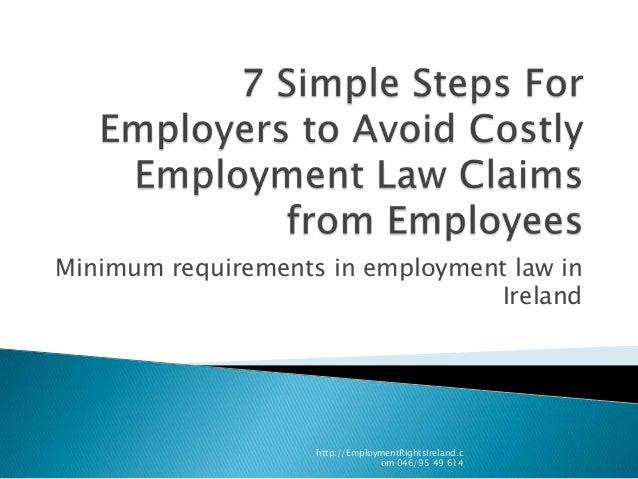 Minimum requirements in employment law in Ireland  http://EmploymentRightsIreland.c om 046/95 49 614