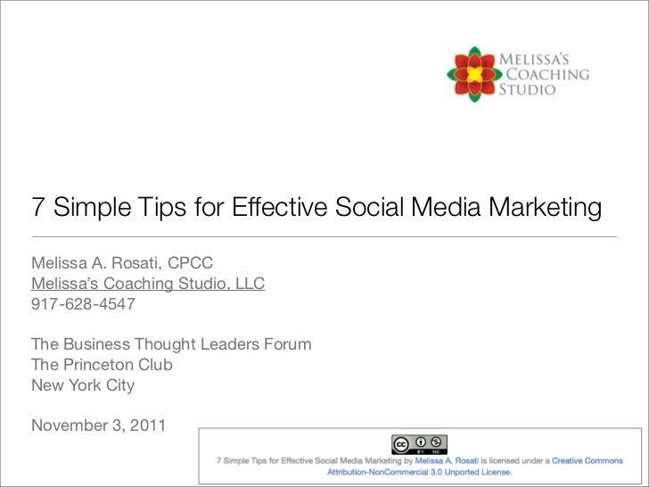 7 Simple Tips for Effective Social Media MarketingMelissa A. Rosati, CPCCMelissa's Coaching Studio, LLC917-628-4547The Bus...