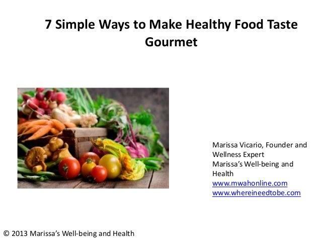 7 Simple Ways to Make Healthy Food Taste Gourmet