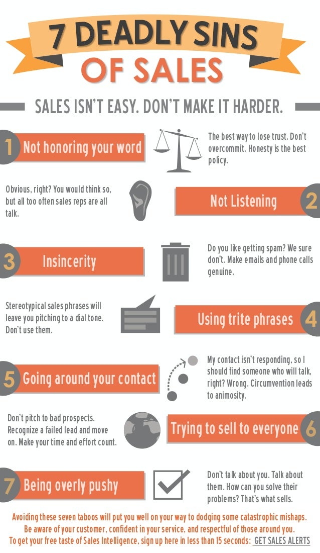 7 DEADLY SINS OF SALES SALES ISN'T EASY. DON'T MAKE IT HARDER.  1  Not honoring your word  2  The best way to lose trust. ...