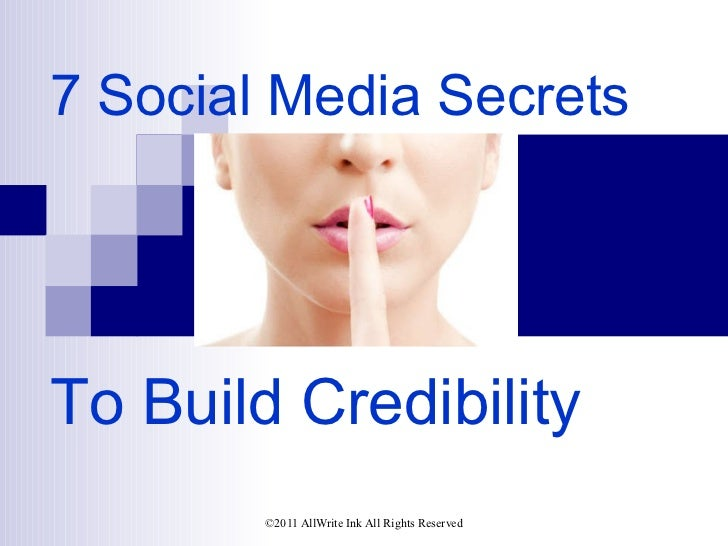 7 Social Media Secrets To Build Credibility