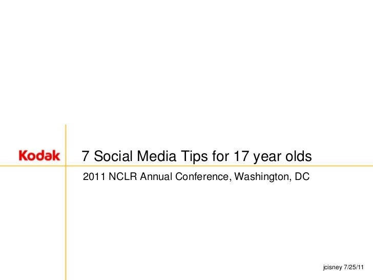 7 Social Media Tips for 17 year olds<br />2011 NCLR Annual Conference, Washington, DC<br />jcisney 7/25/11<br />