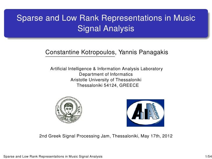 Sparse and Low Rank Representations in Music                     Signal Analysis                         Constantine Kotro...