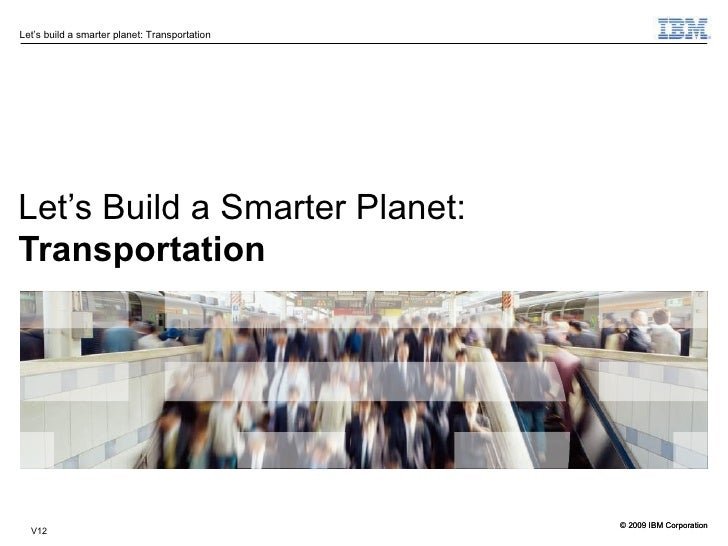Smart Transportation for a Smarter Planet: Innovation with Today's Challenges