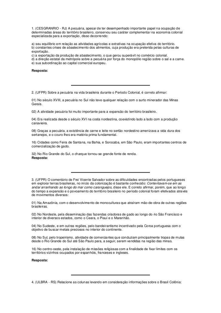 1. (CESGRANRIO - RJ) A pecuária, apesar de ter desempenhado importante papel na ocupação dedeterminadas áreas do territóri...