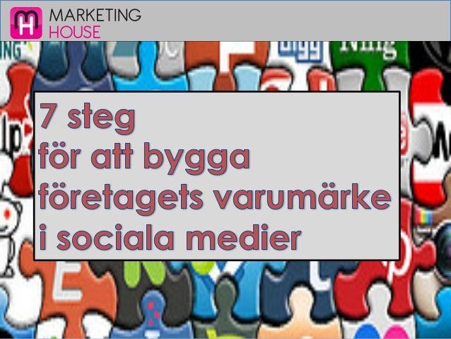 7 steg för att bygga företagets varumärke i sociala medier