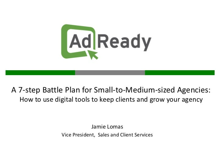 A 7-step Battle Plan for Small-to-Medium-sized Agencies:  How to use digital tools to keep clients and grow your agency   ...