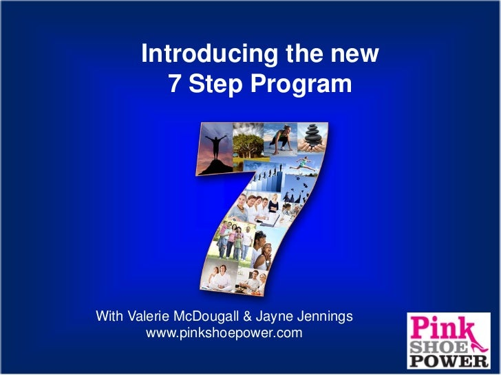 Introducing the new         7 Step ProgramWith Valerie McDougall & Jayne Jennings        www.pinkshoepower.com