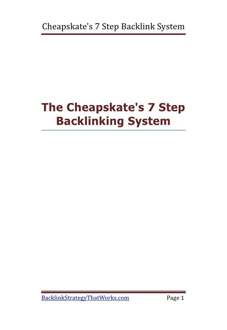 Cheapskates 7 Step Backlink SystemThe Cheapskates 7 Step  Backlinking SystemBacklinkStrategyThatWorks.com   Page 1