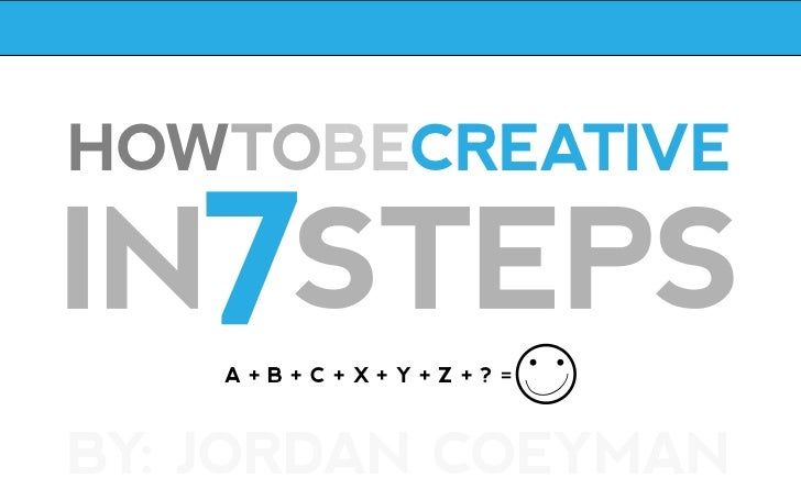 How to be Creative in 7 Steps