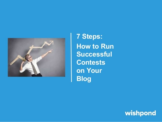 7 Steps: How to Run Successful Contests on Your Blog