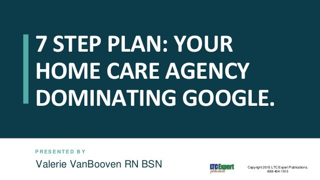 7 Step Plan Your Home Care Agency Dominating Google