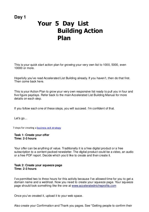 Day 1Your 5 Day ListBuilding ActionPlanThis is your quick start action plan for growing your very own list to 1000, 5000, ...