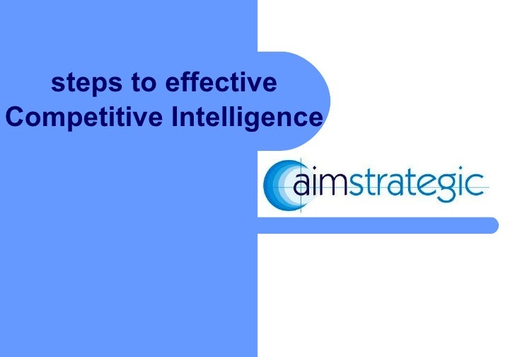 steps to effective Competitive Intelligence