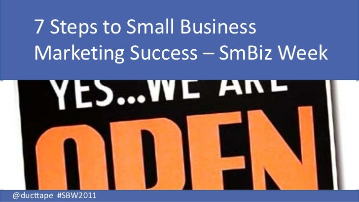 7 Steps to Small BusinessMarketing Success – SmBiz Week<br />