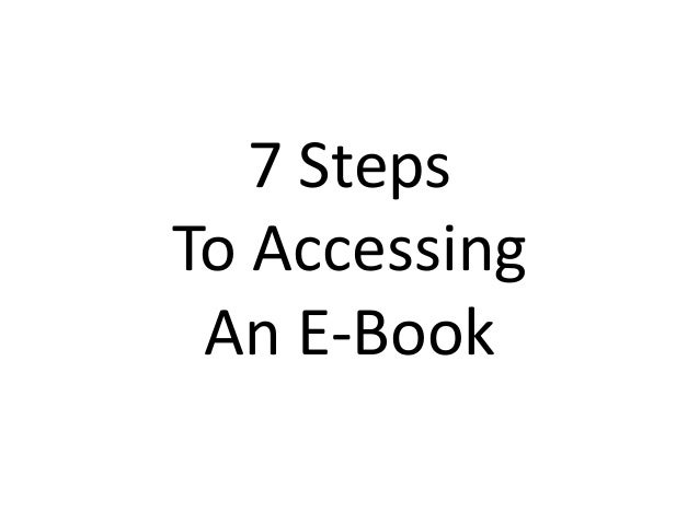 7 Steps To Accessing An E-Book