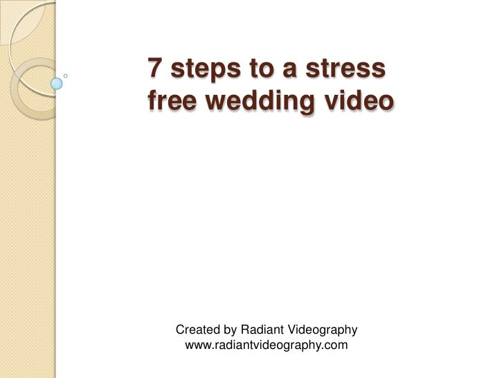 7 steps to a stress free wedding video