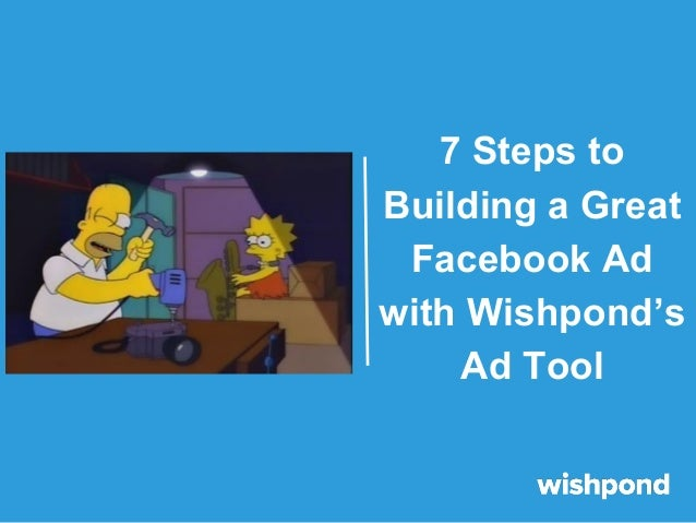 7 Steps to Building a Great Facebook Ad with Wishpond's Ad Tool