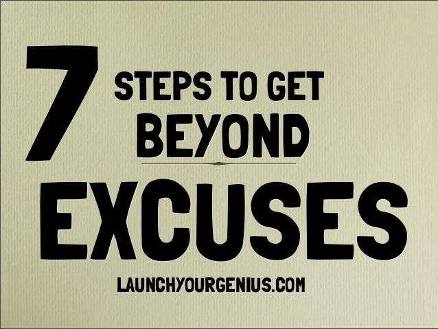 7 steps to get beyond excuses