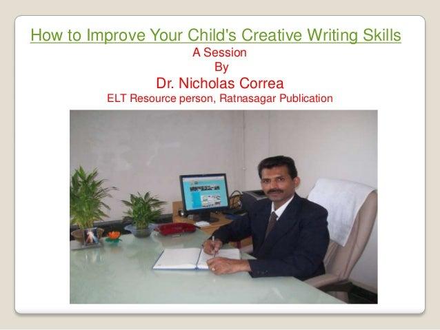 7 steps to improve creative writing by Dr. Nicholas Correa