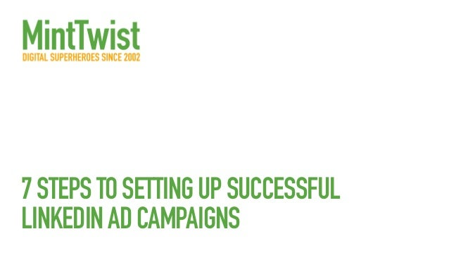 7 steps to setting up successful LinkedIn ad campaigns