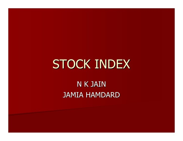 STOCK INDEX     N K JAIN  JAMIA HAMDARD