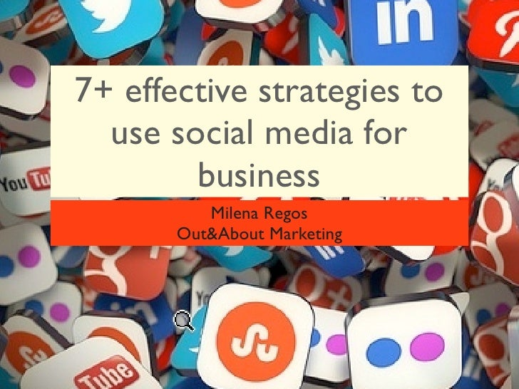 7 effective strategies to use social media for your business