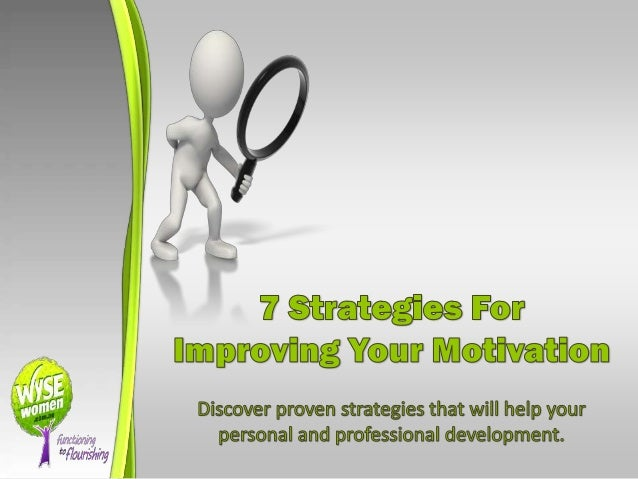 7 Strategies For Improving Your Motivation