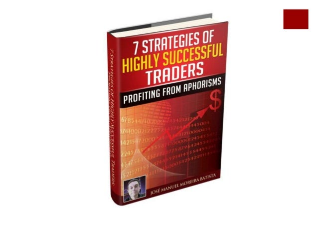 7 Strategies of Highly Successful Traders: Profiting from Aphorisms