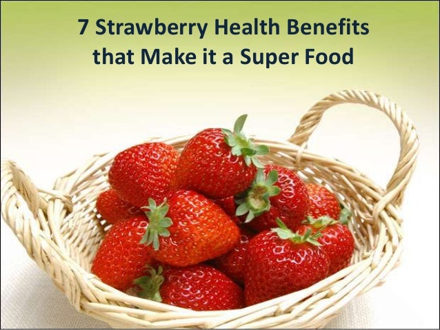 7 Strawberry Health Benefits That Make it a Super Food