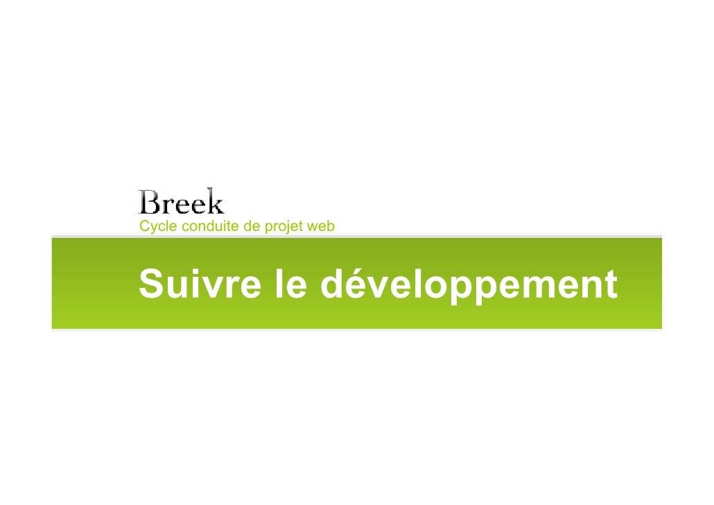 Cycle conduite de projet web    Suivre le développement