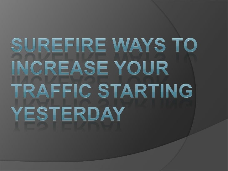 Surefire Ways To Increase Your Traffic Starting Yesterday<br />