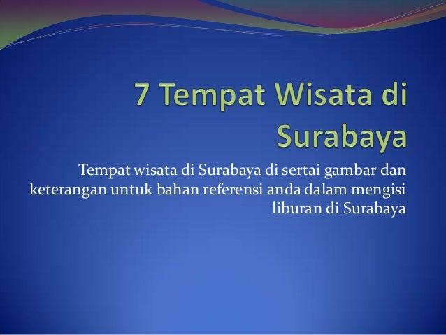 Tempat wisata di Surabaya di sertai gambar dan keterangan untuk bahan referensi anda dalam mengisi liburan di Surabaya