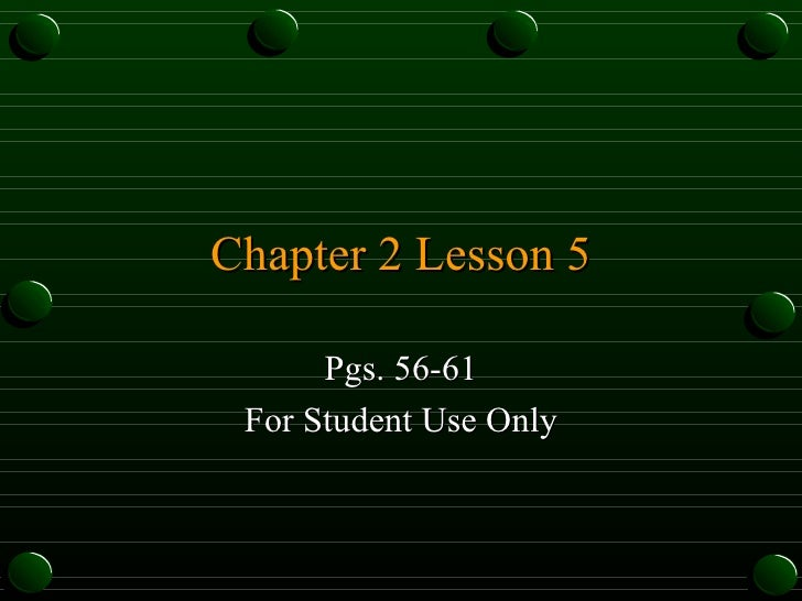 Chapter 2 Lesson 5 Pgs. 56-61 For Student Use Only