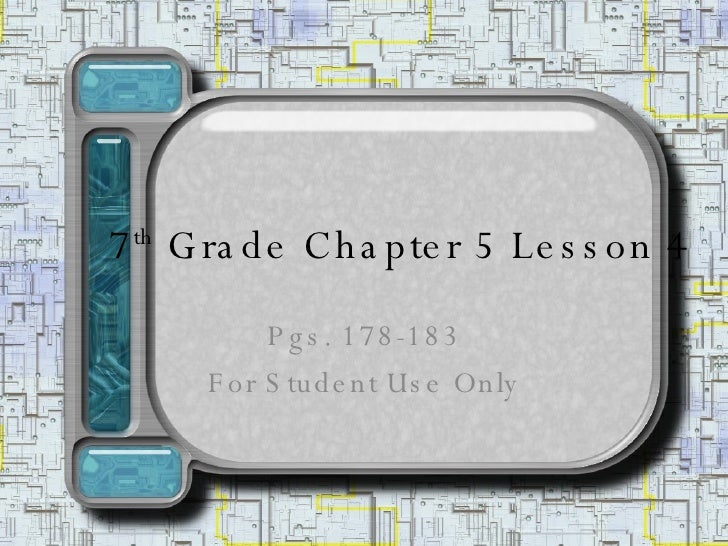 7 th  Grade Chapter 5 Lesson 4 Pgs. 178-183 For Student Use Only