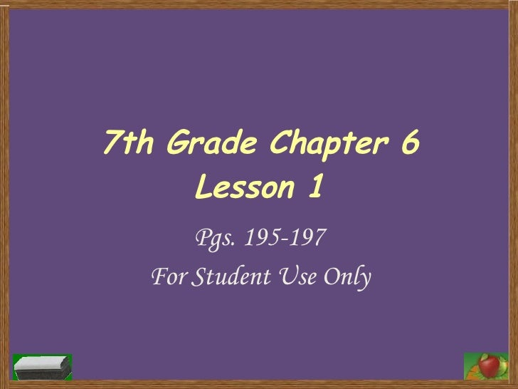 7th Grade Chapter 6 Lesson 1 Pgs. 195-197 For Student Use Only