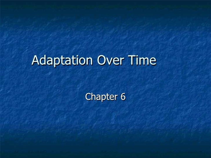 Adaptation Over Time Chapter 6