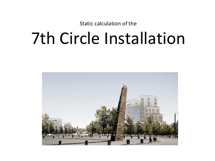 Static calculation of the 7th Circle Installation