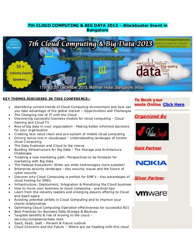 7th CLOUD COMPUTING & BIG DATA 2013 – Blockbuster Event in Bangalore  KEY THEMES DISCUSSED IN THIS CONFERENCE:Identifying ...