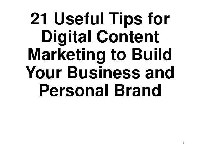 21 Useful Tips for Digital Content Marketing to Build Your Business and Personal Brand 1